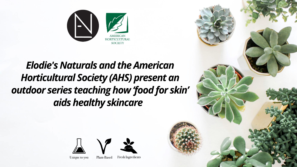 Elodie's Naturals will give outdoor in-person plant-based skincare chemistry classes for the American Horticultural Society (AHS)