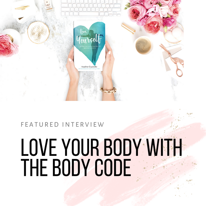 Expert Interview - Love Your Body with the Body Code