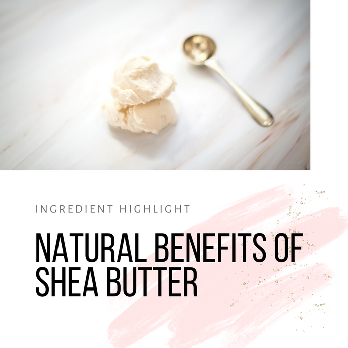 Natural Benefits of Shea Butter