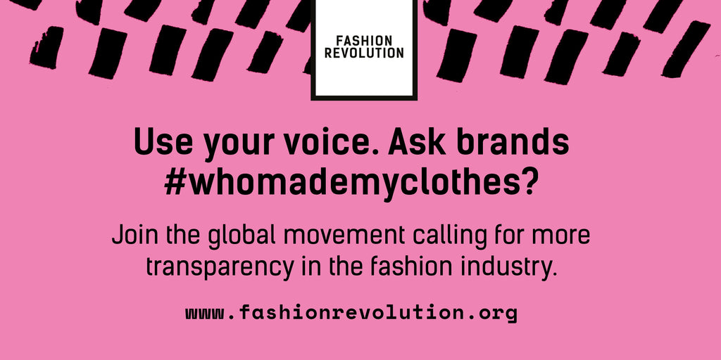Take action this fashion revolution week and ask the questions