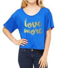 "Load image into Gallery viewer, ""Love More"" Tee"