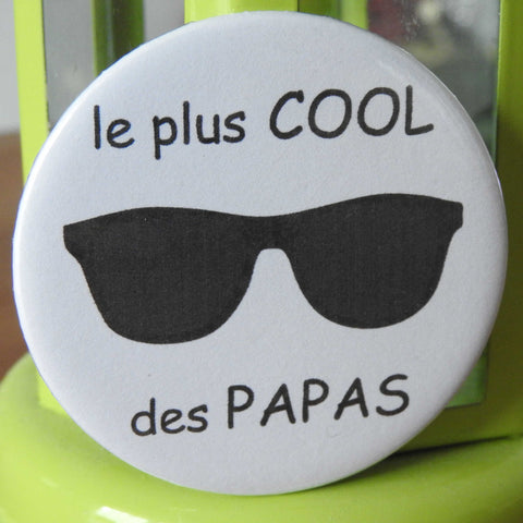 "Badge & Co ""Le plus cool des Papas"""