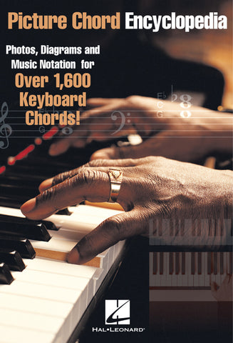 PICTURE CHORD ENCYCLOPEDIA FOR KEYBOARD Photos, Diagrams and Music Notation for Over 1,600 Keyboard Chords