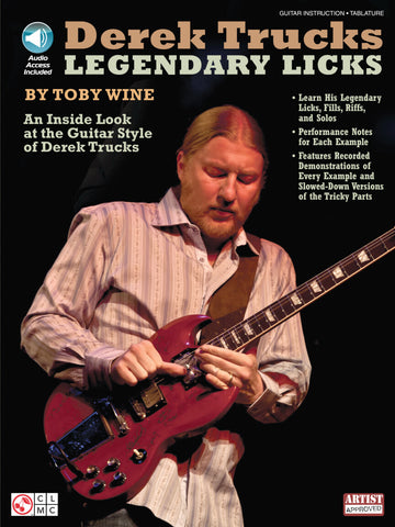 DEREK TRUCKS LEGENDARY LICKS An Inside Look at the Guitar Style of Derek Trucks