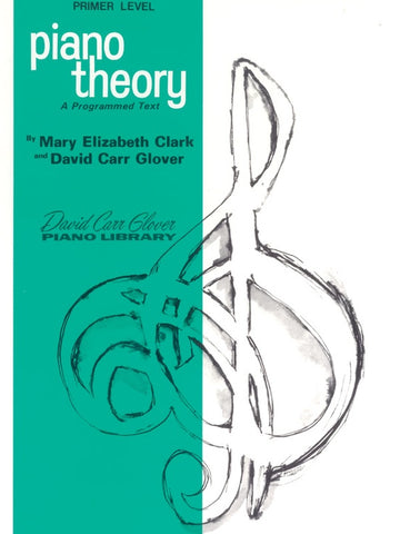 Piano Theory, Primer By Mary Elizabeth Clark and David Carr Glover
