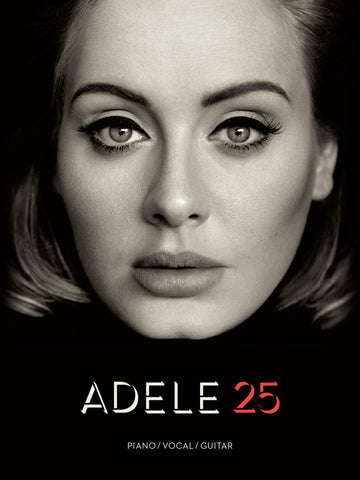 ADELE – 25 Series: Piano/Vocal/Guitar Artist Songbook