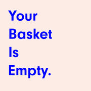 Your Basket Is Empty