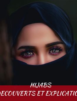 HIJABS DECOUVERTS ET EXPLICATIONS