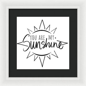 You Are My Sunshine With Sun Framed Print by South Social Studio