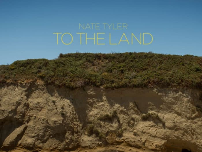 "From The Beach To The Country, Nate Tyler In ""To The Land"""