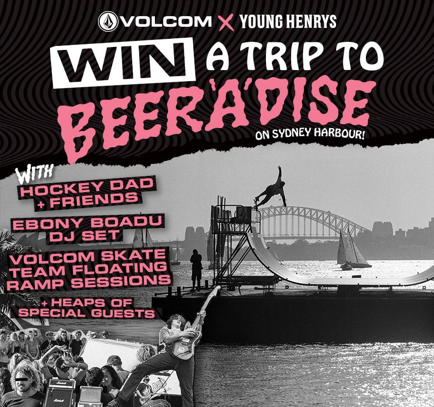 young henrys and volcom | win a trip to beeradise