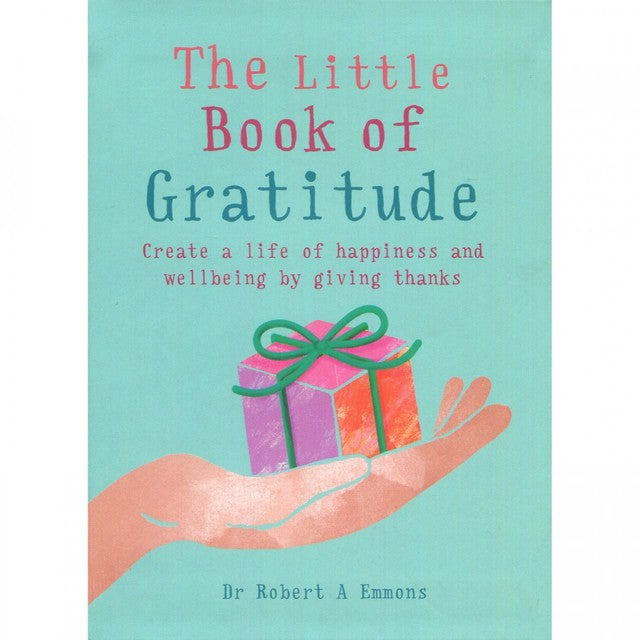 The Little Book of Gratitude - Dr Robert A Emmons