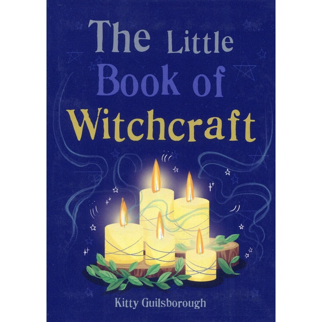 The Little Book Of Witchcraft - Kitty Guilsborough