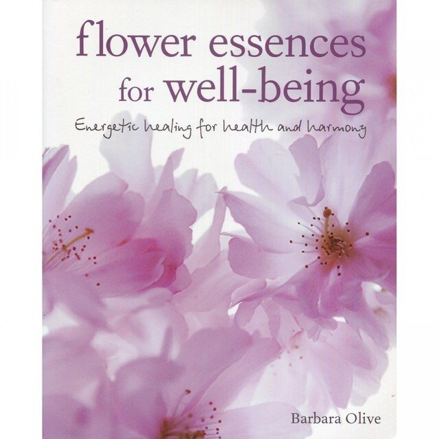 Flower Essences for Well-Being - Barbara Olive
