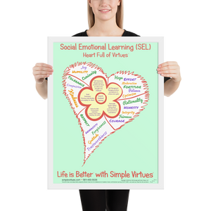 SEL Flower in Heart Full of Virtues Framed Poster <br /> 18