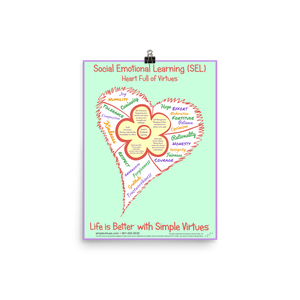 "SEL Flower in Heart Full of Virtues Poster <br /> 12"" x 16"""