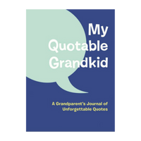 """My Quotable"" Kid + Grandkid: Keepsake Journal of Quotes"