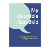 My Quotable Kid and Grandkid - A Journal of Unforgettable Quotes