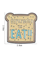 Remembered To Eat Pin