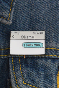 Obama I Miss You Pin