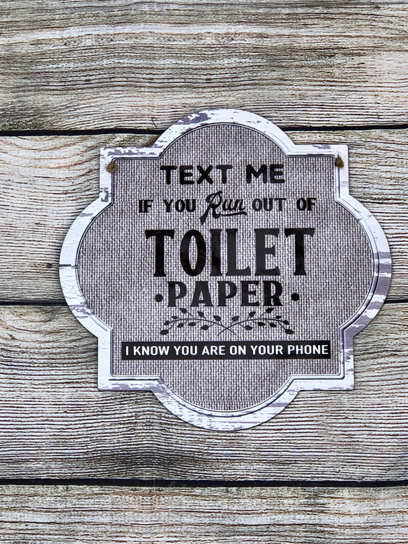 Rustic Bathroom Sign Text Me If You Run Out Of Toilet Paper