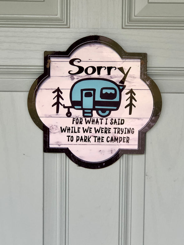 Camping Sign Sorry For What I said