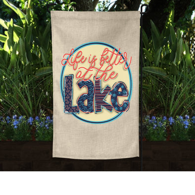 Burlap Garden Flag Life is Better At The Lake