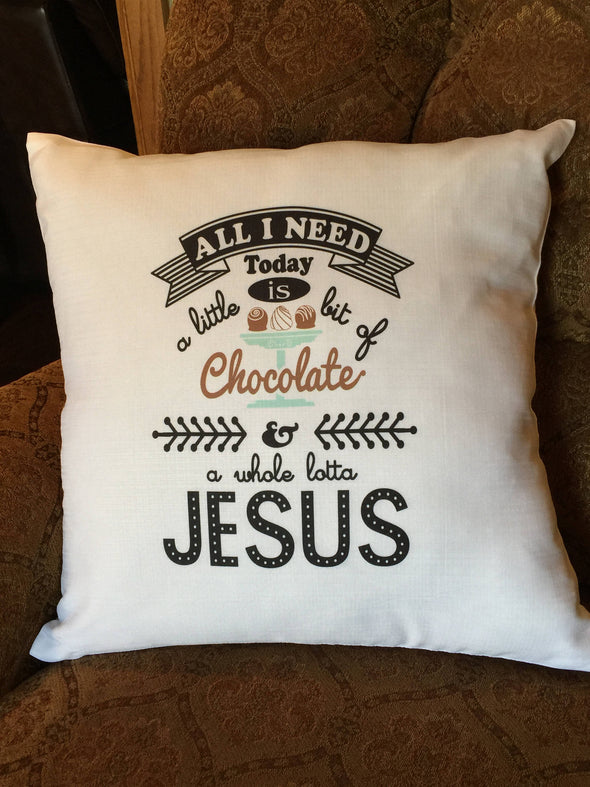 Chocolate  All I need is chocolate and Jesus pillow cover