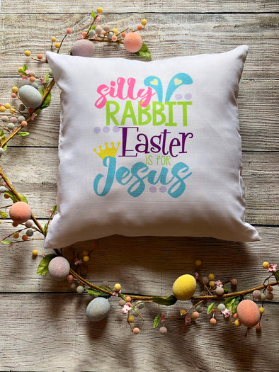 Easter Pillow Cover| Silly Rabbit Easter is for Jesus|Pink|Green|Blue|Purple|Bunny ears