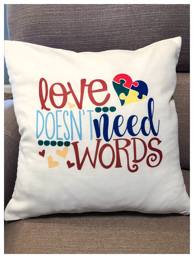 Autism Love Doesn't Need Words Pillow