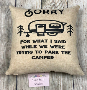 Black text and Image Sorry For What I Said While We Were Trying to Park The Camper Burlap Pillow Cover