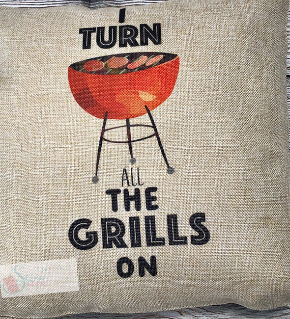 Grilling Turn all the Grills on Funny Grilling Pillow Cover