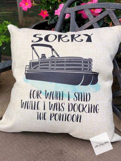 Pontoon Pillow Cover  Sorry For What I said While I Was Docking The Pontoon