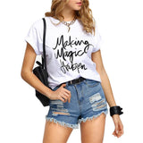 Your Making Magic Happen Printed Tees