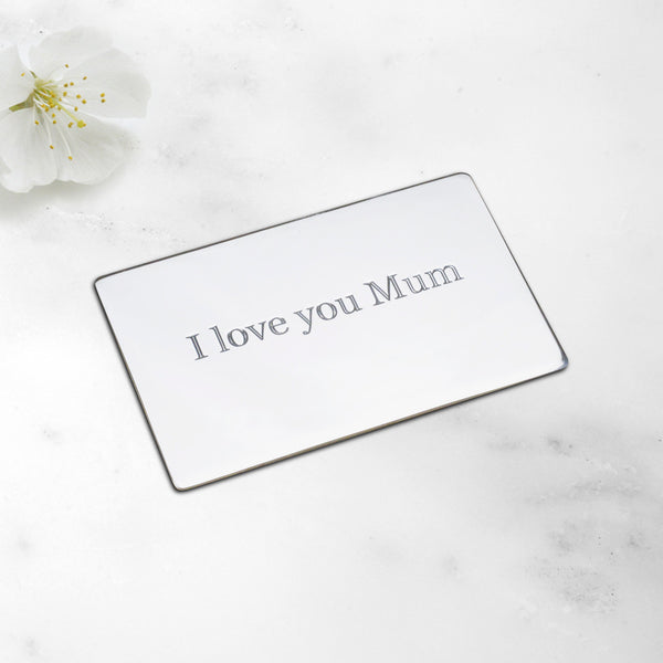 I Love You Mum Message Plaque