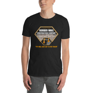 Donald Trump Border Wall Construction Company Unisex T-Shirt