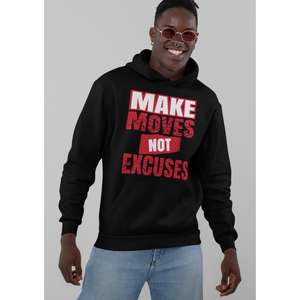 Make Moves Not Excuses Unisex Hoodie