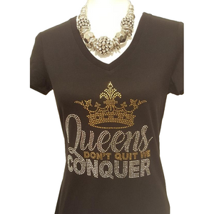 Queens Don't Quit T-Shirt