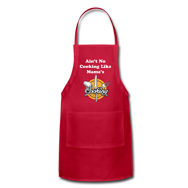 Ain't No Cooking Like Mama's Adjustable Apron - Inspire Me Positive, LLC