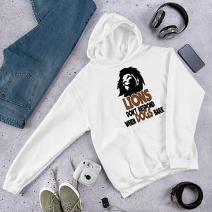 Lions Don't Respond When Dogs Bark Unisex Hoodie