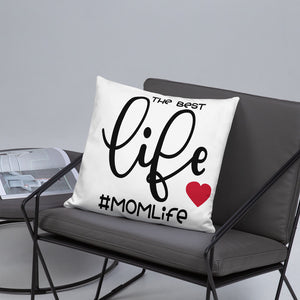 The Best Life is Mom Life Accent Pillow - Inspire Me Positive, LLC