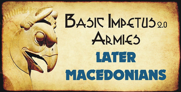 Impetus Army - Later Macedonians 5.9