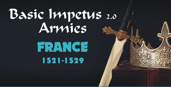 Impetus Army - France 1521-1529 32.12