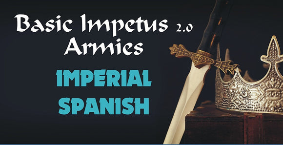 Impetus Army - Imperial Spanish 1519-1558 32.13