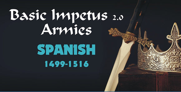 Impetus Army - Spanish 1499-1516 32.11