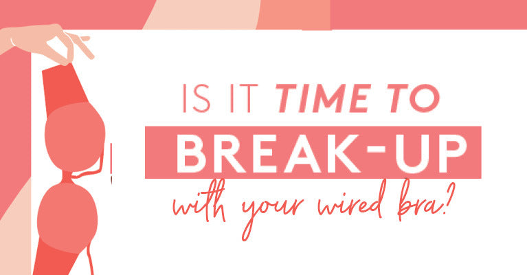 Is it time to take a break from wires? Four reasons to try wirefree bras.