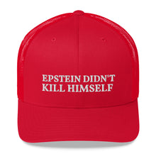 Load image into Gallery viewer, Epstein Didn't Kill Himself Hat