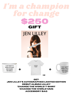 """I'm a champion for change"" GIFT $250"