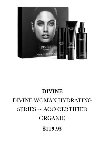 <p>Devine Woman Hydrating Series - ACO Certified Organic</p> <p>$119.95</p>