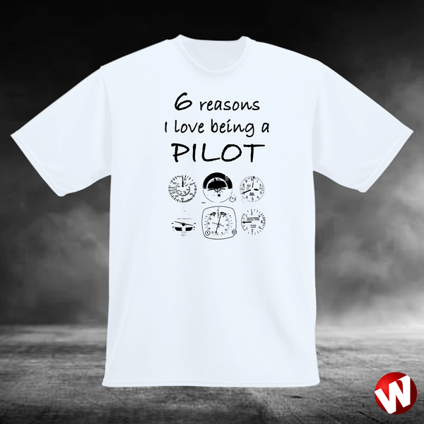6 Reasons I Love Being a Pilot (black ink, white t-shirt). Windtee aviation t-shirts and custom graphics.